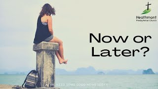 Now or Later?