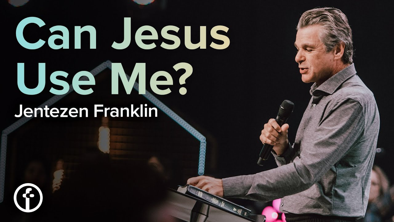 Can Jesus Use Me?  by  Pastor Jentezen Franklin