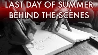 The Last Day Of Summer Documentary [Behind the Scenes Video]