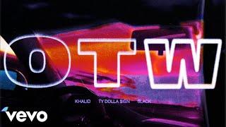 Khalid   OTW Ft. 6LACK, Ty Dolla $ign (BURNS Version) (Official Audio)