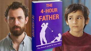 The 4-Hour Father - Lifestyle Guide for Busy Dads {The Kloons}