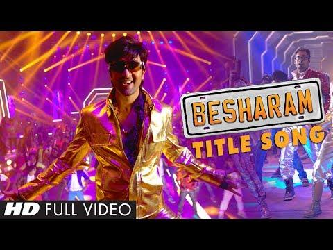 Besharam Title Song    Full Video (HD)    Ranbir Kapoor, Pallavi Sharda