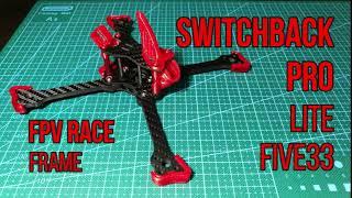 Switchback Pro Lite Five33 Race Frame