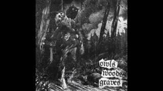 Owls Woods Graves - One Eyed Old Man (Bathory cover)