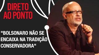 Bolsonaro é um conservador? Filósofo Luiz Felipe Pondé responde | Direto ao Ponto