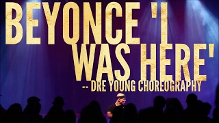 """Beyonce - """"I Was Here"""" #DreDance 