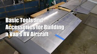 RV Aircraft Video - Basic Tools to Build a Van's RV-9A