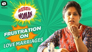 Frustrated Woman Frustration on LOVE MARRIAGE | Latest Comedy Video | Sunaina | Khelpedia