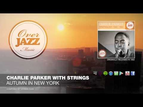 Charlie Parker with Strings - Autumn in New York (1952)