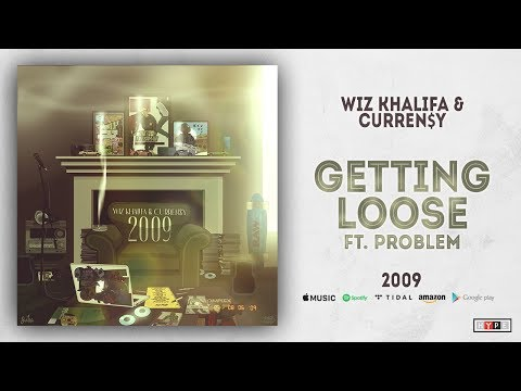 Wiz Khalifa & Curren$y - Getting Loose Ft. Problem (2009) - HYPE