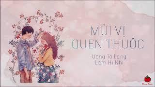[Vietsub + Pinyin] Mùi vị quen thuộc - Uông Tô Lang ft. Lâm Hi Nhi   专属味道 - 汪苏泷 ft. 林希儿