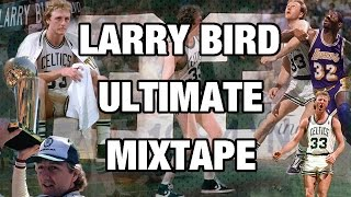 Larry Bird ULTIMATE Mixtape!