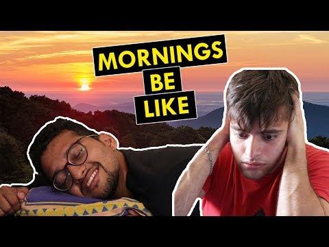 Mornings be like | Funchod Entertainment | Shyam Sharma | Dhruv Shah