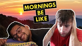Mornings be like | Funchod Entertainment | Shyam Sharma | Dhruv Shah | Funcho