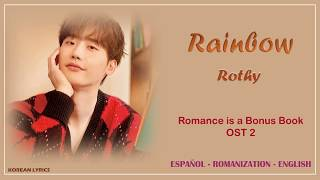 Rothy - Rainbow | Romance is a Bonus Book OST 2 | Lyrics: Español - Rom - English
