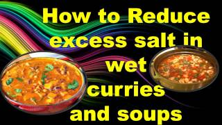 How to Reduce Excess Salt In Wet Curries / soups