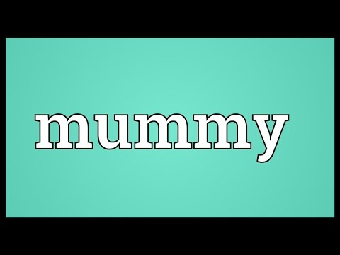 Mummy Meaning