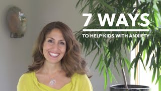 How To Help Your Kids With Anxiety Right Now!