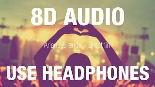 Ariana Grande   Breathin | 8D AUDIO