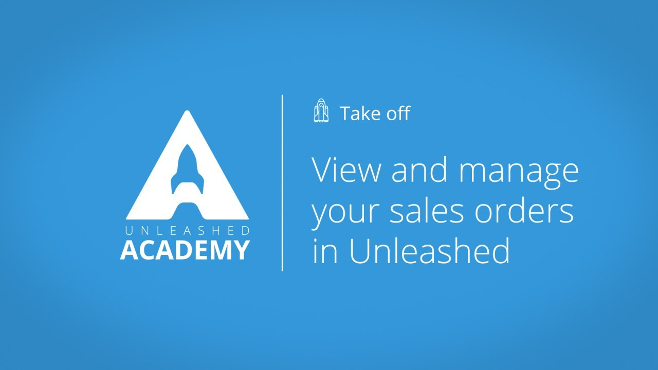 View and manage your sales orders in Unleashed YouTube thumbnail image