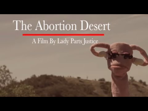 The Abortion Desert: A Lady Parts Justice Film