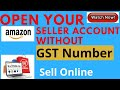 Open a Amazon seller account without GST Number in hindi by knowledge with Prakash.
