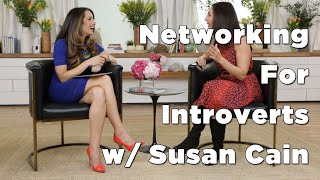 Susan Cain: Networking For Introverts
