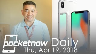 iPhone X 2018 LCD variant details, Honor 10 leaks & more - Pocketnow Daily