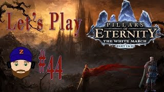 Pillars of Eternity: The White March 1&2 - Let's Play Part 44 I Touch Myself/Montage Fun
