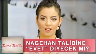 Zuhal Topal'la 133. Bölüm (HD) | Nagehan'dan Talibine Şok Cevap!