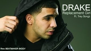 DRAKE - REPLACEMENT GIRL ft TREY SONGZ