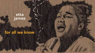 For All We Know ~ Etta James