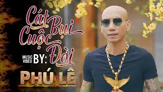 Cát Bụi Cuộc Đời - Phú Lê (OST Chạm Mặt Giang Hồ) | OFFICIAL MUSIC VIDEO