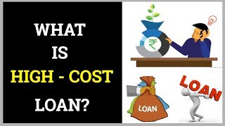 What is High Cost Loan? | How do we Substitute High Cost Loans with Low Cost Loans?