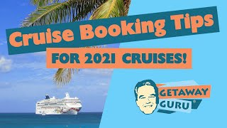 Cruise Booking Tips for 2021 Cruises