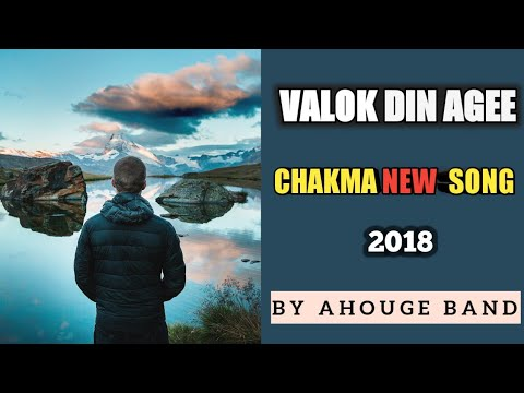 Valok Din Age Chakma Song By Ahouge Band Download