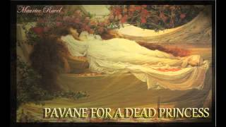 Maurice Ravel—Pavane For a Dead Princess
