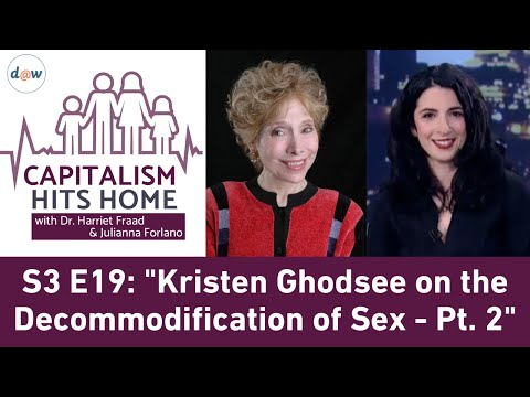 Capitalism Hits Home: Kristen Ghodsee on the Decommodification of Sex - Part 2