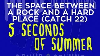 The Space Between a Rock and a Hard Place (Catch 22) - 5SOS cover by Molotov Cocktail