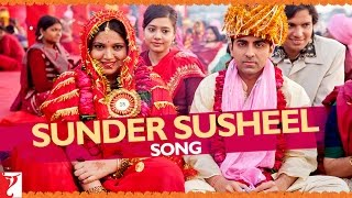Sunder Susheel - Song Video - Dum Laga Ke Haisha