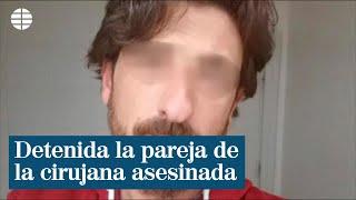 Detienen a la pareja de la cirujana asesinada en Madrid
