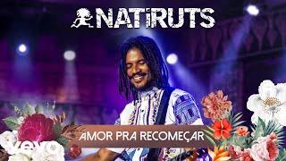 Natiruts   Amor Pra Recomeçar (Pseudo Video)