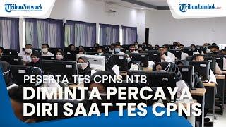 Tes SKD CPNS Pemprov NTB Dimulai, Peserta Diminta Percaya Diri dan Jangan Terbujuk Rayuan Calo