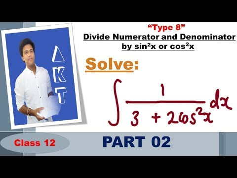 Integration Type 8 : Divide Numerator and Denominator by sin(^2)x or cos(^2)x : Part 2