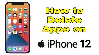 How to delete and Uninstall Apps on iPhone 12