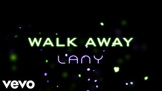 LANY - Walk Away (Lyrics)