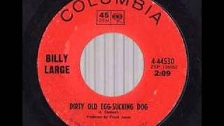 Billy Large - That Dirty Old Egg-Sucking Dog