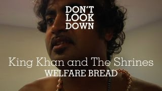 King Khan and the Shrines - Welfare Bread - Don't Look Down