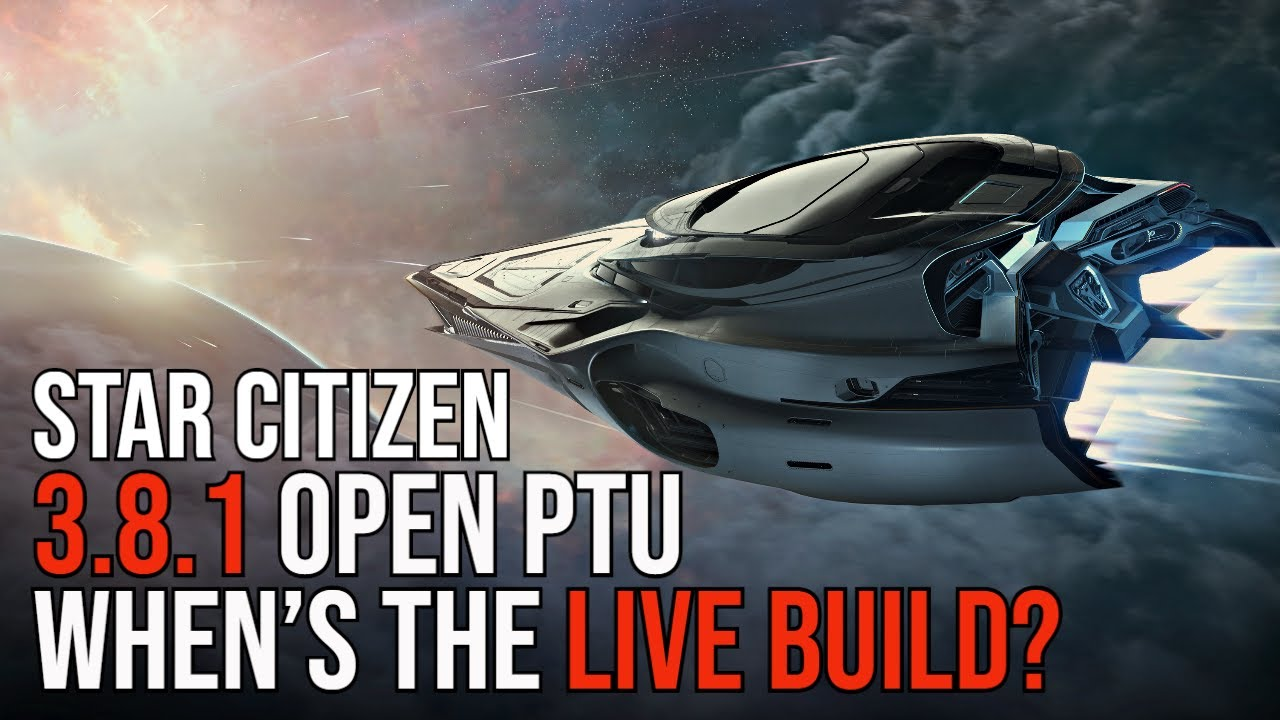 Star Citizen 3.8.1 OPEN PTU - WHAT Are We WAITING On For LIVE?
