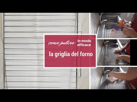 PULIZIA CASA -  COME PULISCO LE GRIGLIE DEL FORNO - metodo naturale -